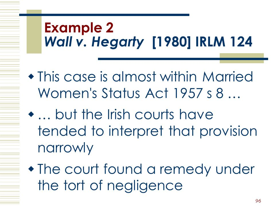 Example 2 Wall v. Hegarty [1980] IRLM 124